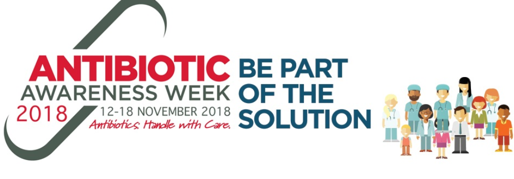 Antibiotic Awareness Week 12 – 18 November 2018